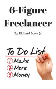Click The Image to Get Your Copy of 6-Figure Freelancer TODAY